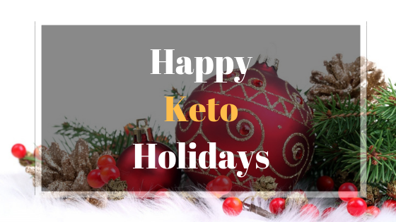 Happy Keto Holidays