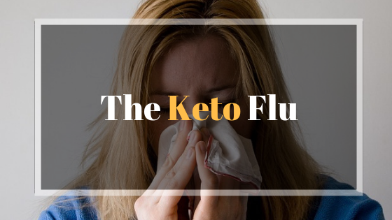 The Keto Flu